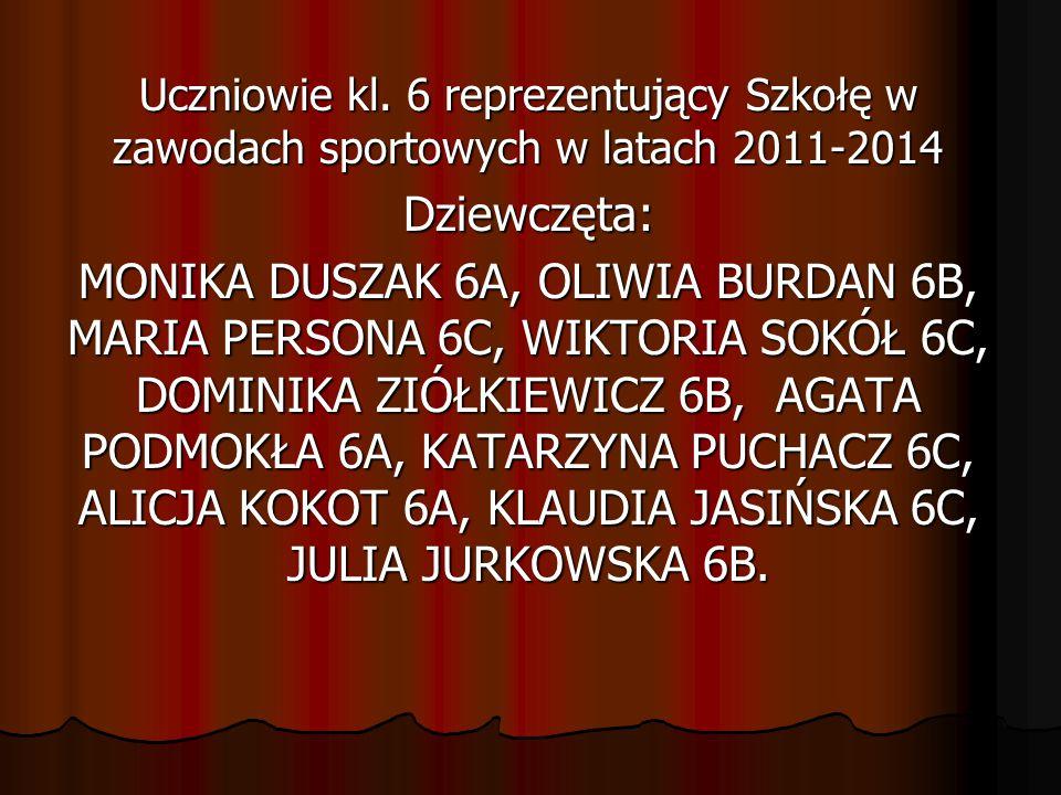 Uczniowie kl. 6 reprezentujący Szkołę w zawodach sportowych w latach 2011-2014