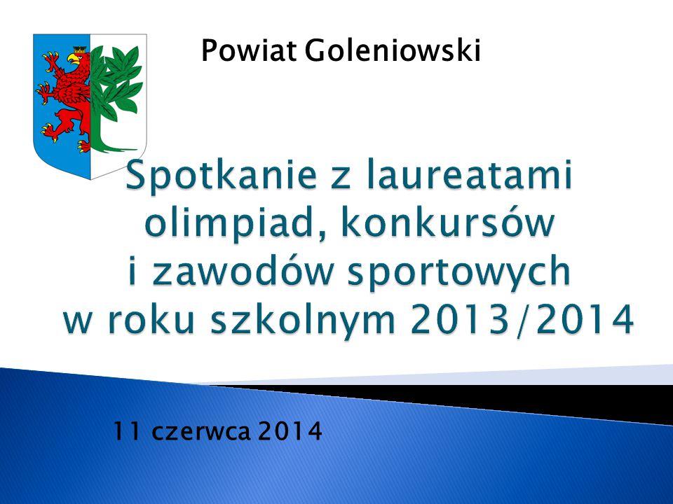 Powiat Goleniowski Spotkanie z laureatami olimpiad, konkursów i zawodów sportowych w roku szkolnym 2013/2014.
