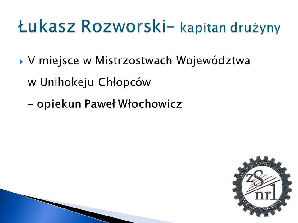 Łukasz Rozworski– kapitan drużyny