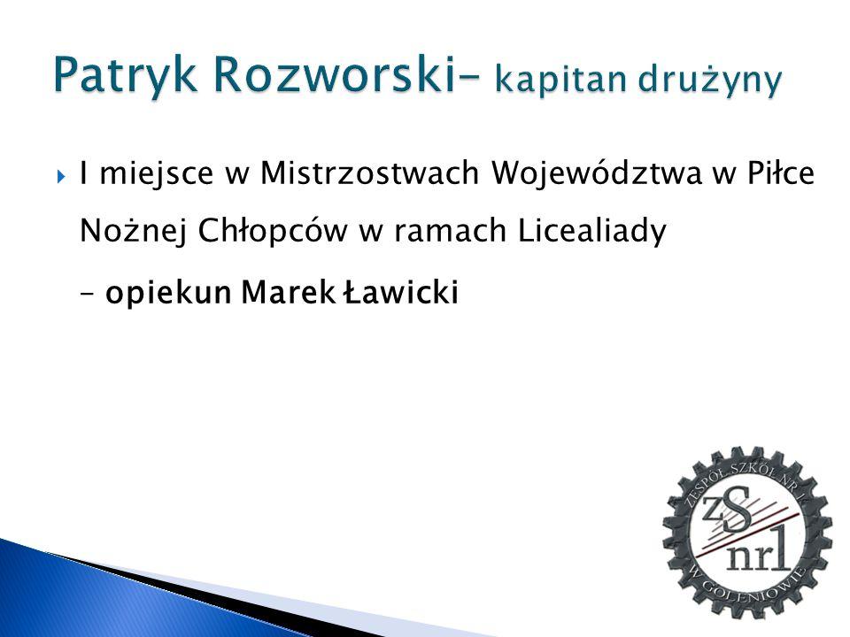 Patryk Rozworski– kapitan drużyny