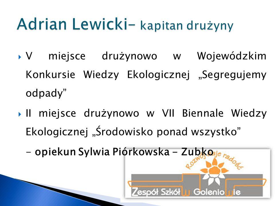 Adrian Lewicki– kapitan drużyny