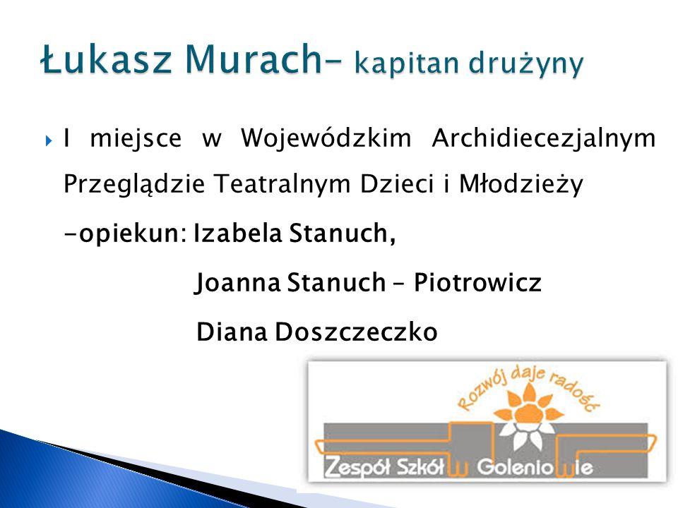 Łukasz Murach– kapitan drużyny