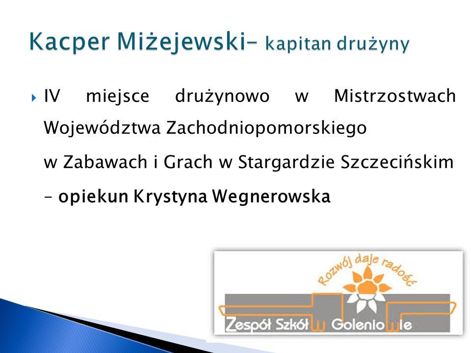 Kacper Miżejewski– kapitan drużyny