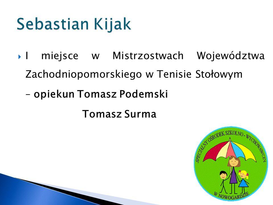 Sebastian Kijak I miejsce w Mistrzostwach Województwa Zachodniopomorskiego w Tenisie Stołowym. – opiekun Tomasz Podemski.