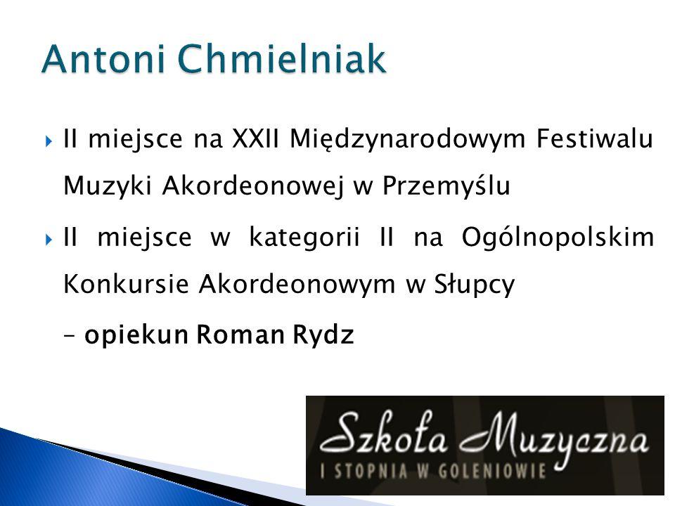 Antoni Chmielniak II miejsce na XXII Międzynarodowym Festiwalu Muzyki Akordeonowej w Przemyślu.