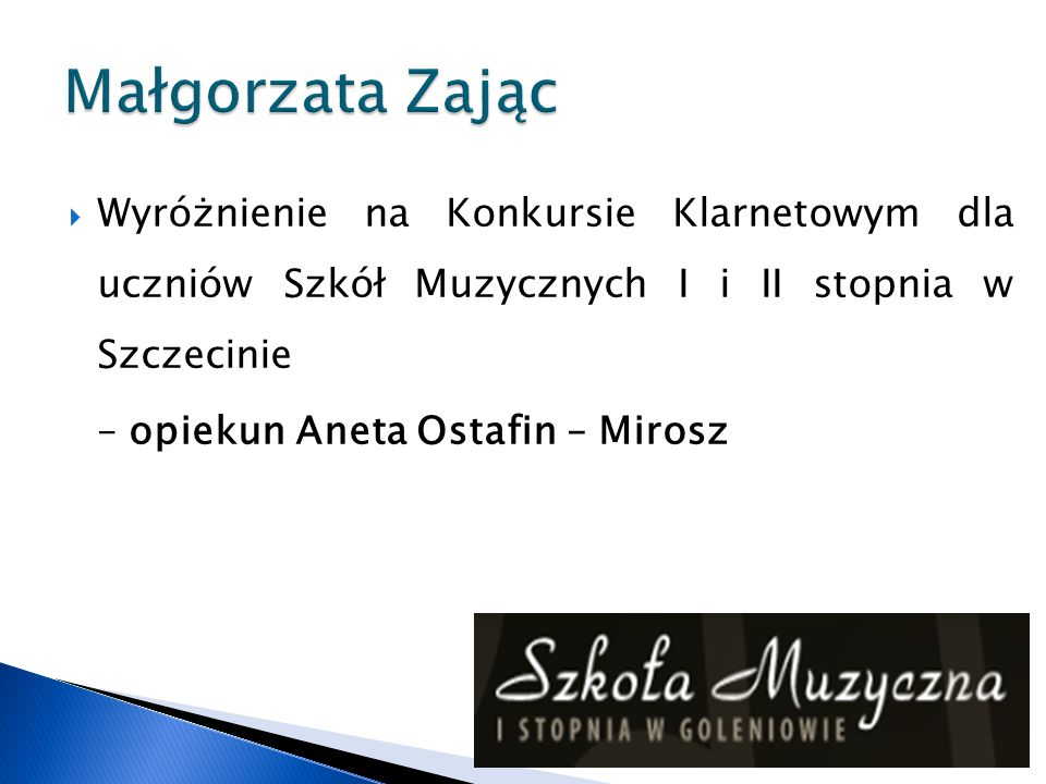 Małgorzata Zając Wyróżnienie na Konkursie Klarnetowym dla uczniów Szkół Muzycznych I i II stopnia w Szczecinie.