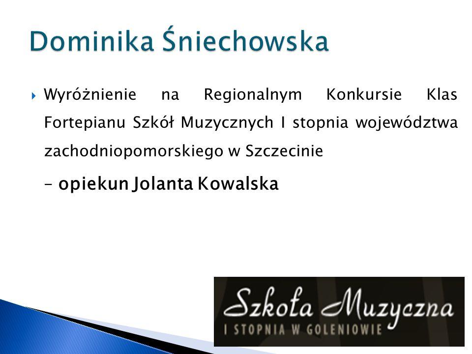 Dominika Śniechowska – opiekun Jolanta Kowalska
