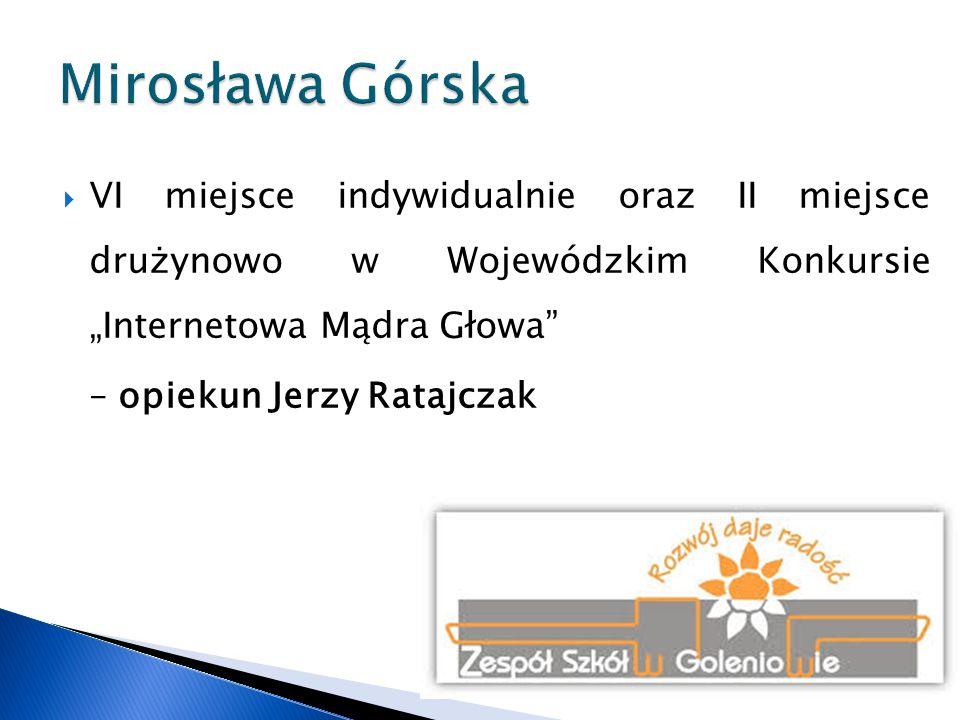 """Mirosława Górska VI miejsce indywidualnie oraz II miejsce drużynowo w Wojewódzkim Konkursie """"Internetowa Mądra Głowa"""