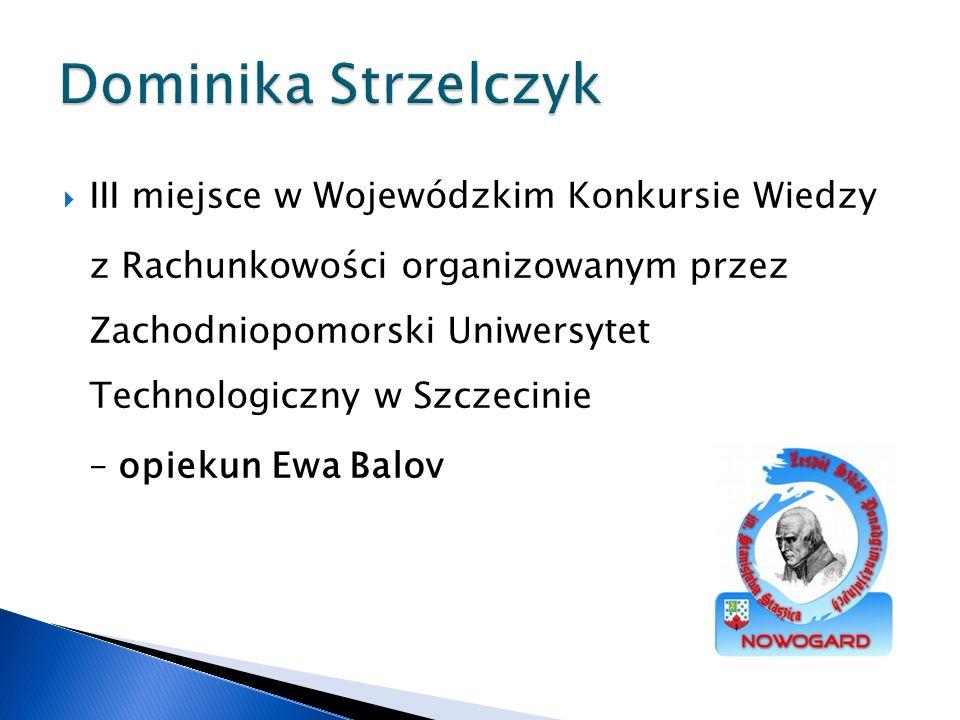 Dominika Strzelczyk III miejsce w Wojewódzkim Konkursie Wiedzy