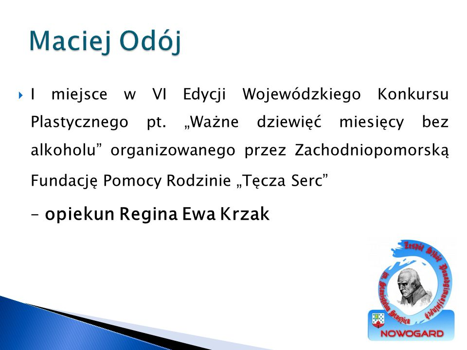 Maciej Odój – opiekun Regina Ewa Krzak