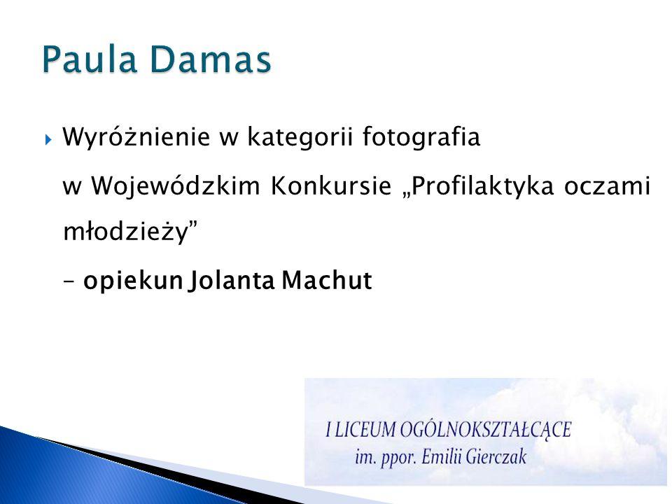Paula Damas Wyróżnienie w kategorii fotografia