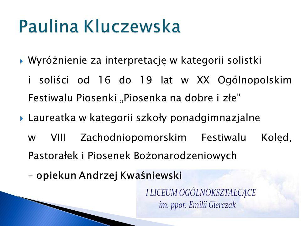 Paulina Kluczewska Wyróżnienie za interpretację w kategorii solistki