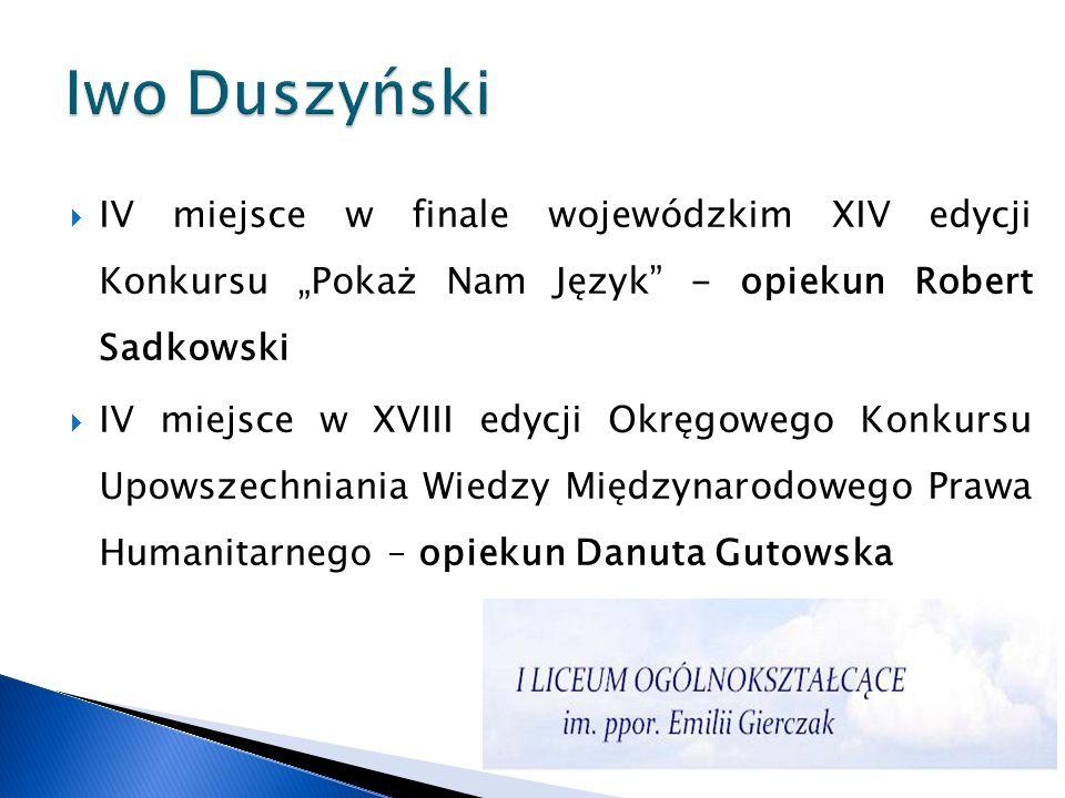 """Iwo Duszyński IV miejsce w finale wojewódzkim XIV edycji Konkursu """"Pokaż Nam Język - opiekun Robert Sadkowski."""