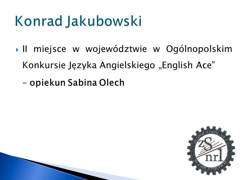 """Konrad Jakubowski II miejsce w województwie w Ogólnopolskim Konkursie Języka Angielskiego """"English Ace"""