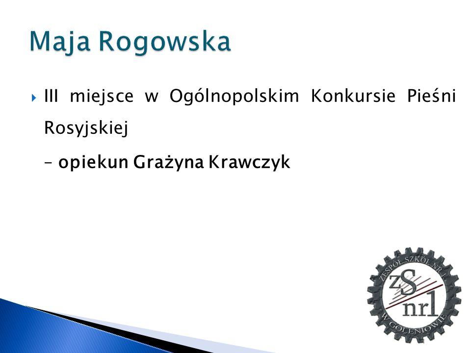 Maja Rogowska III miejsce w Ogólnopolskim Konkursie Pieśni Rosyjskiej