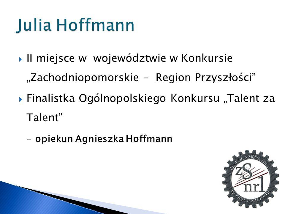 """Julia Hoffmann II miejsce w województwie w Konkursie """"Zachodniopomorskie - Region Przyszłości"""