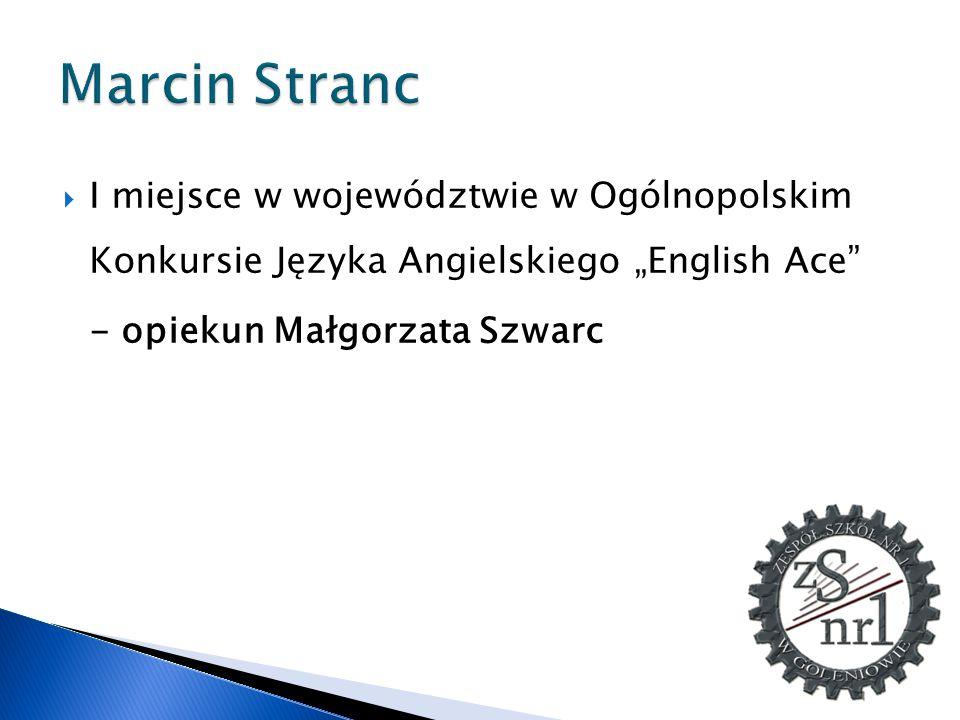 """Marcin Stranc I miejsce w województwie w Ogólnopolskim Konkursie Języka Angielskiego """"English Ace"""