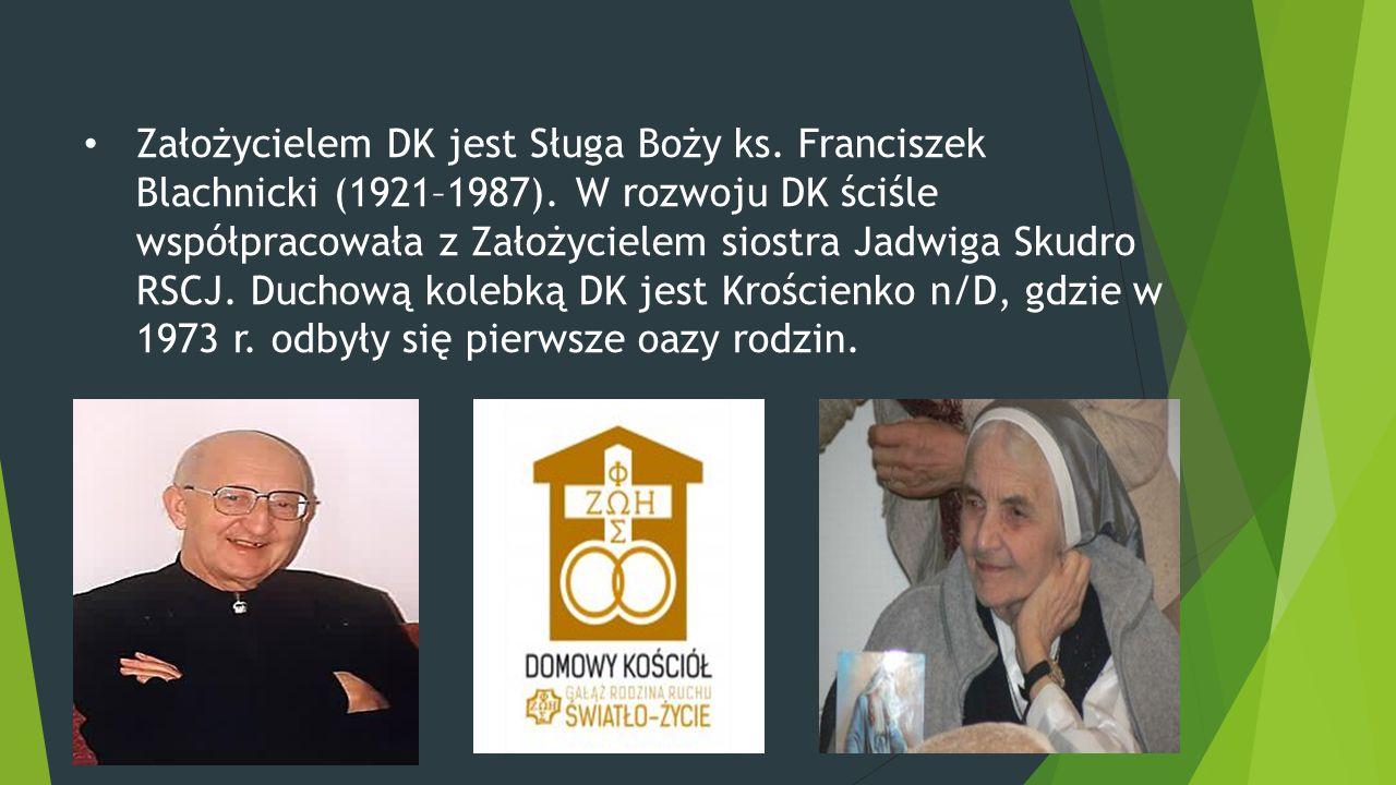 Założycielem DK jest Sługa Boży ks. Franciszek Blachnicki (1921–1987)