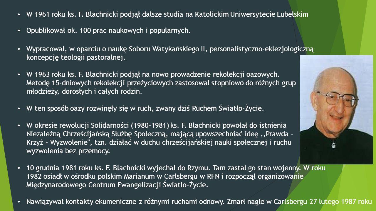 W 1961 roku ks. F. Blachnicki podjął dalsze studia na Katolickim Uniwersytecie Lubelskim