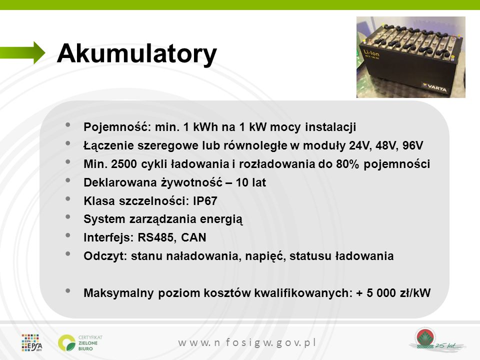 Akumulatory Pojemność: min. 1 kWh na 1 kW mocy instalacji
