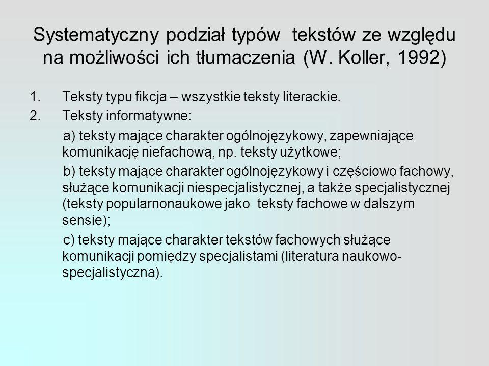 Systematyczny podział typów tekstów ze względu na możliwości ich tłumaczenia (W. Koller, 1992)