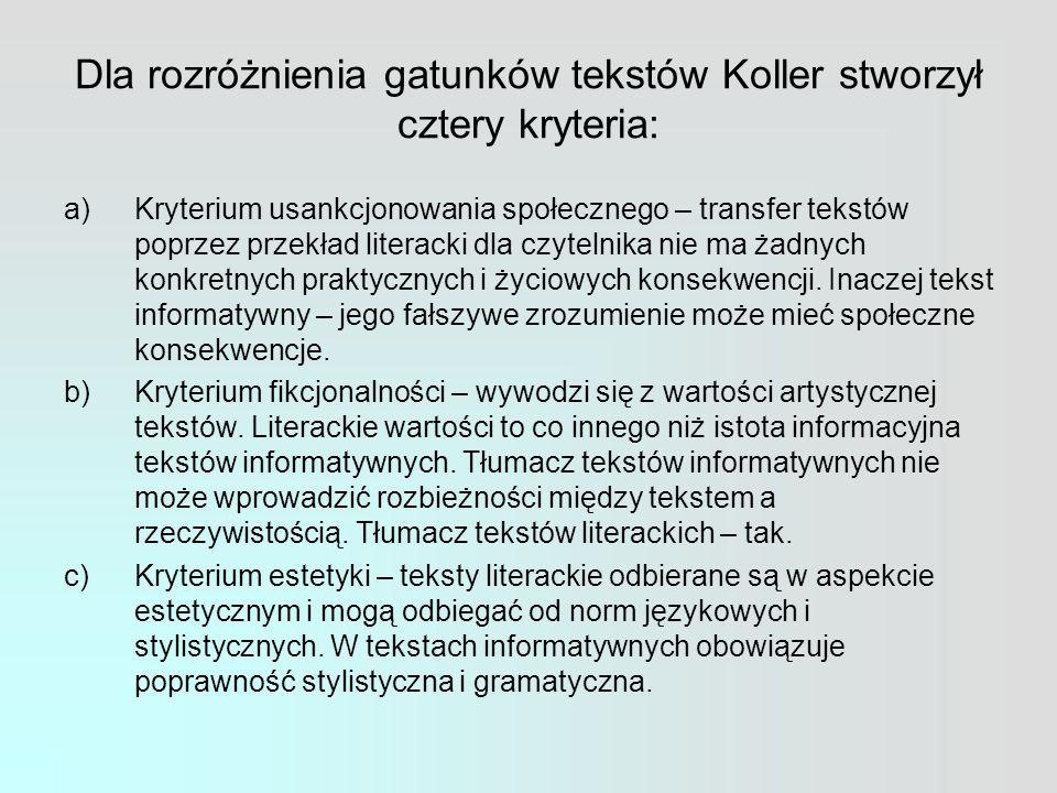 Dla rozróżnienia gatunków tekstów Koller stworzył cztery kryteria: