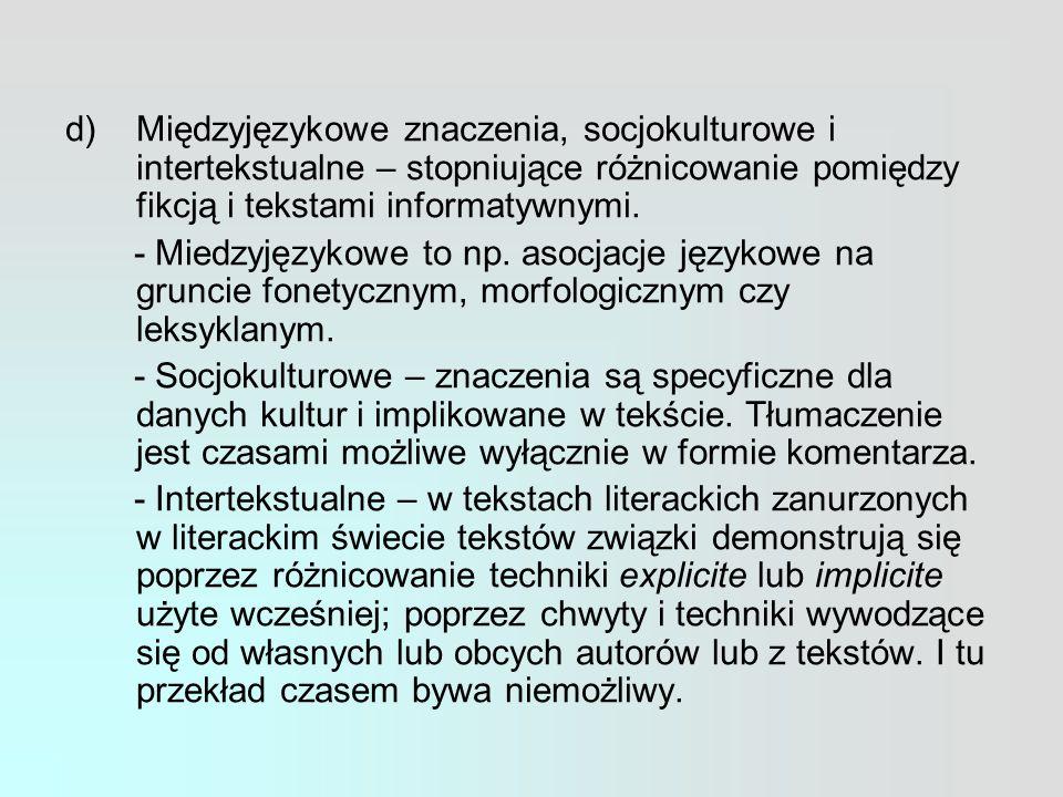 Międzyjęzykowe znaczenia, socjokulturowe i intertekstualne – stopniujące różnicowanie pomiędzy fikcją i tekstami informatywnymi.