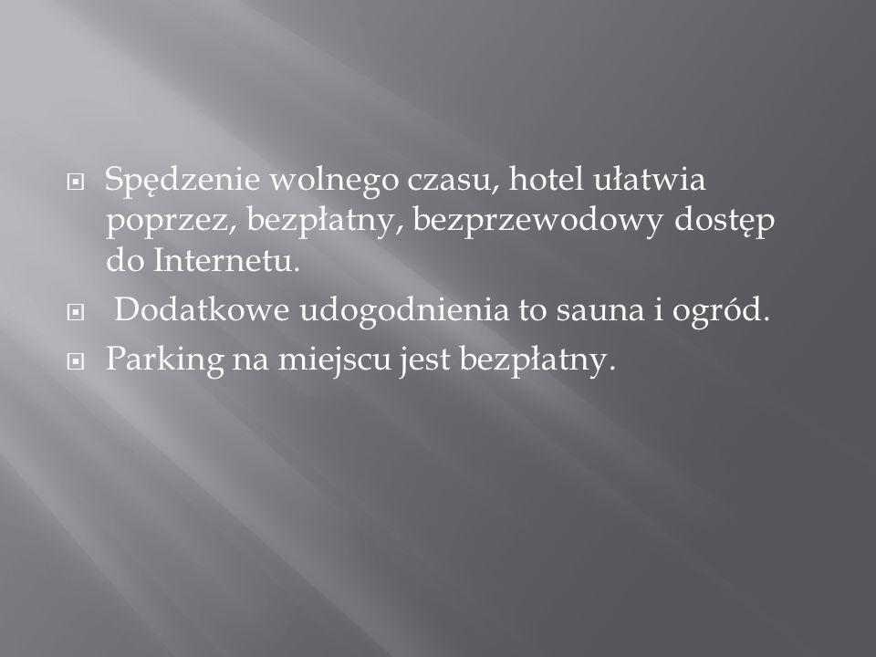 Spędzenie wolnego czasu, hotel ułatwia poprzez, bezpłatny, bezprzewodowy dostęp do Internetu.
