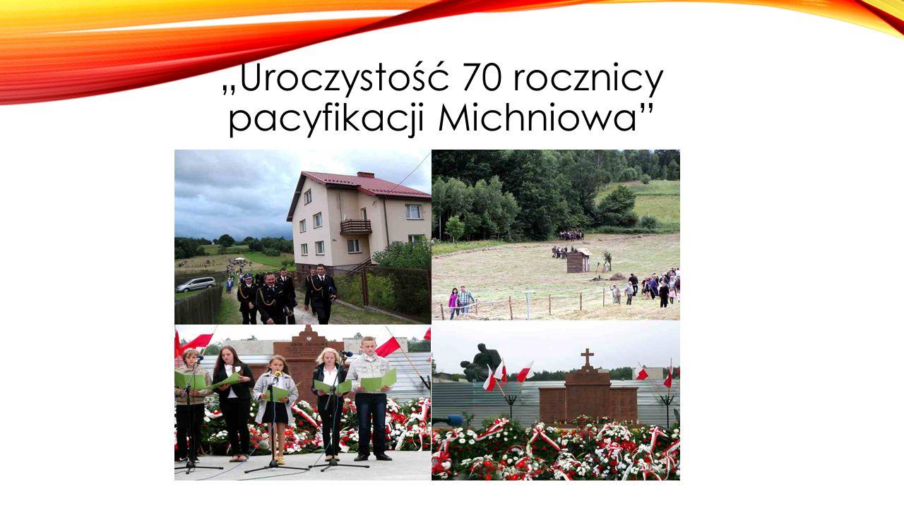 """""""Uroczystość 70 rocznicy pacyfikacji Michniowa"""