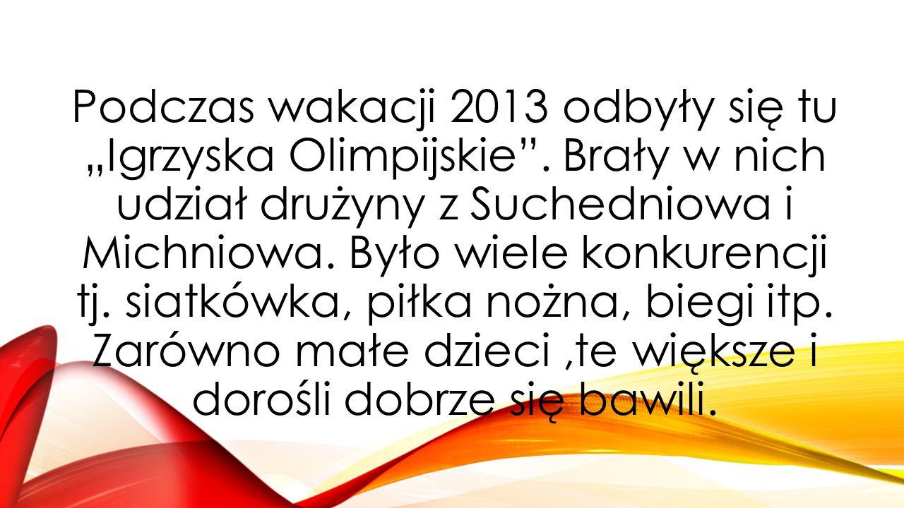 """Podczas wakacji 2013 odbyły się tu """"Igrzyska Olimpijskie"""