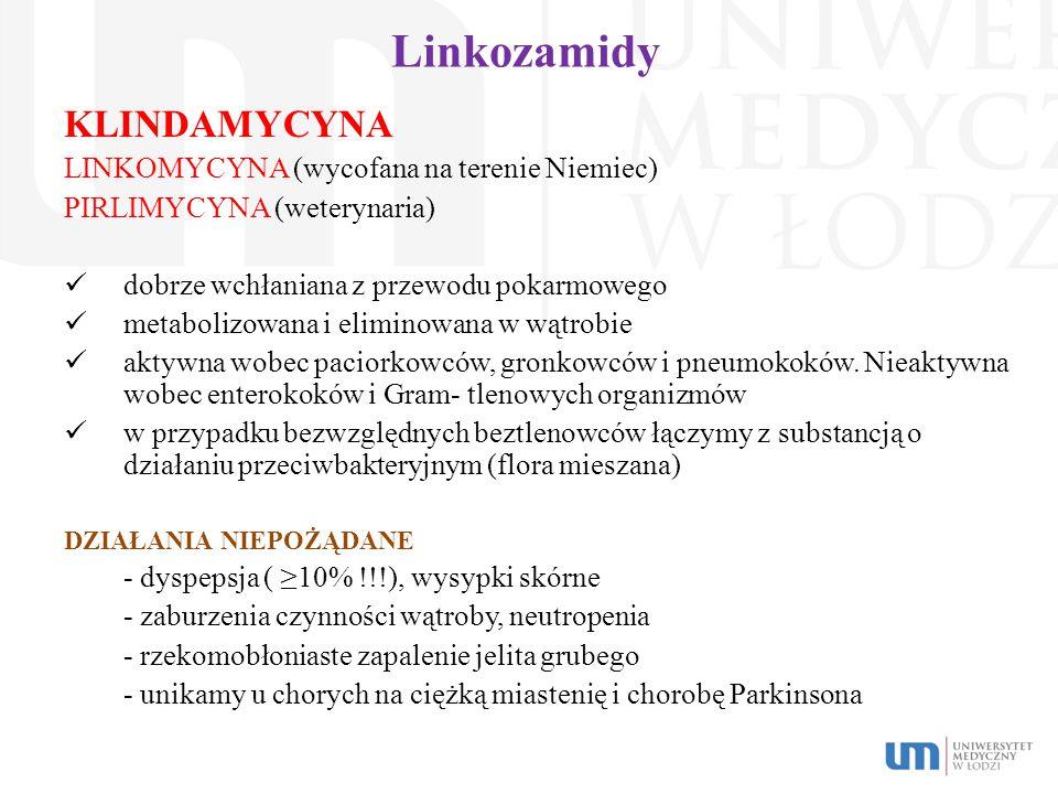 Linkozamidy KLINDAMYCYNA LINKOMYCYNA (wycofana na terenie Niemiec)