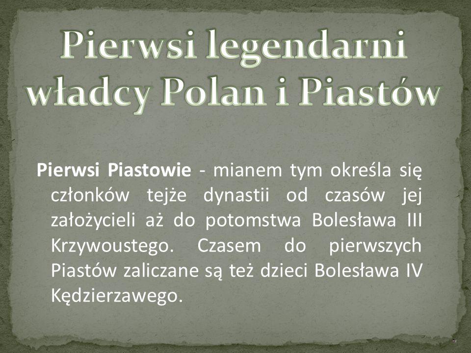 Pierwsi legendarni władcy Polan i Piastów
