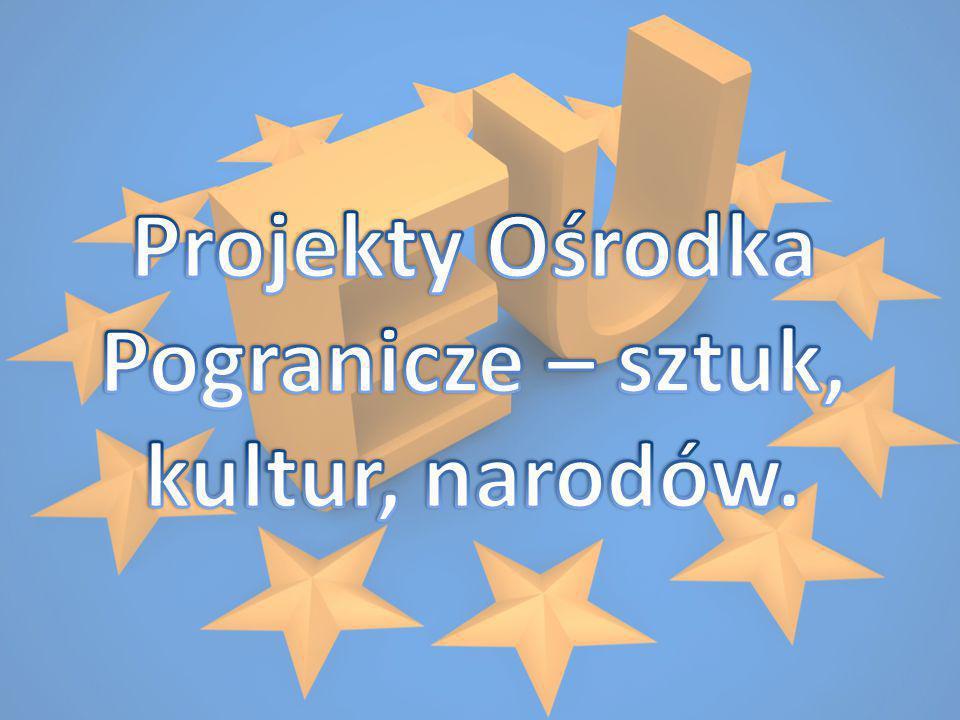 Projekty Ośrodka Pogranicze – sztuk, kultur, narodów.