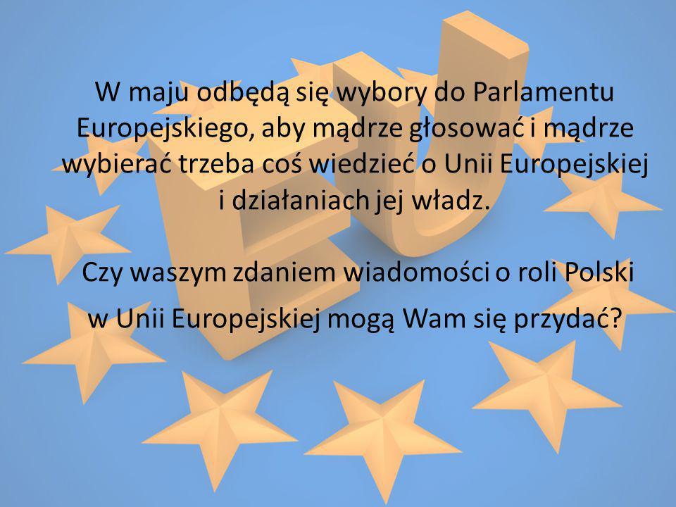 W maju odbędą się wybory do Parlamentu Europejskiego, aby mądrze głosować i mądrze wybierać trzeba coś wiedzieć o Unii Europejskiej i działaniach jej władz.