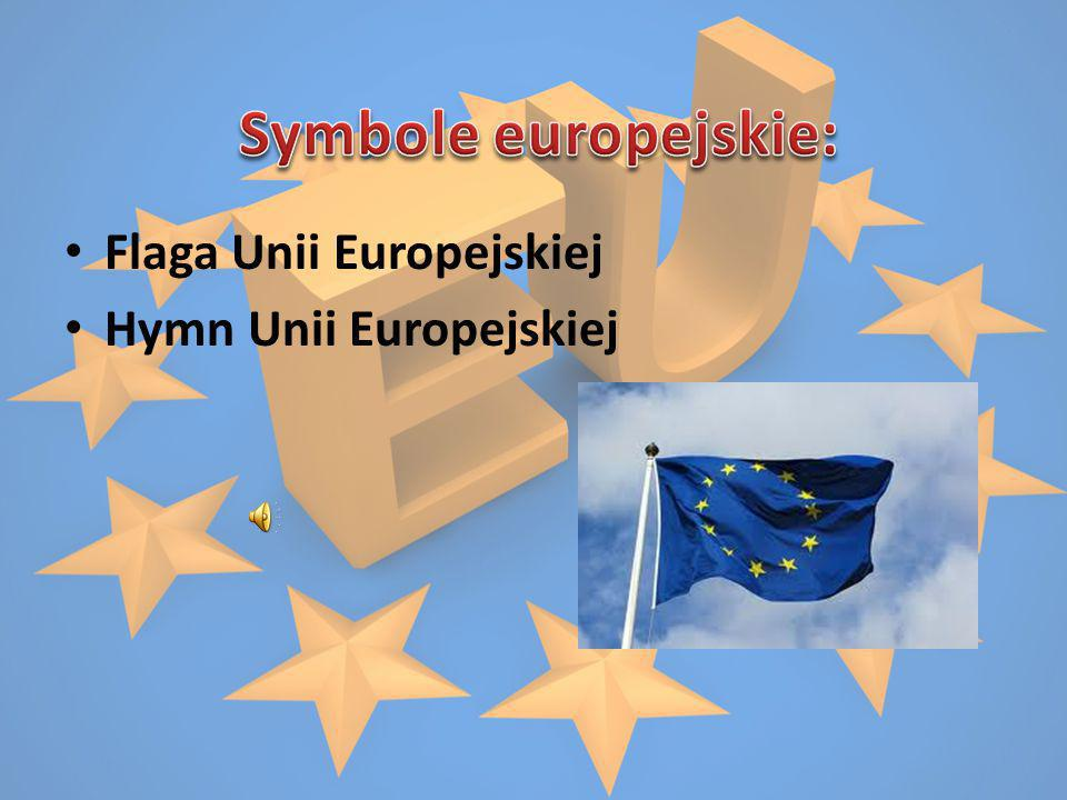 Symbole europejskie: Flaga Unii Europejskiej Hymn Unii Europejskiej