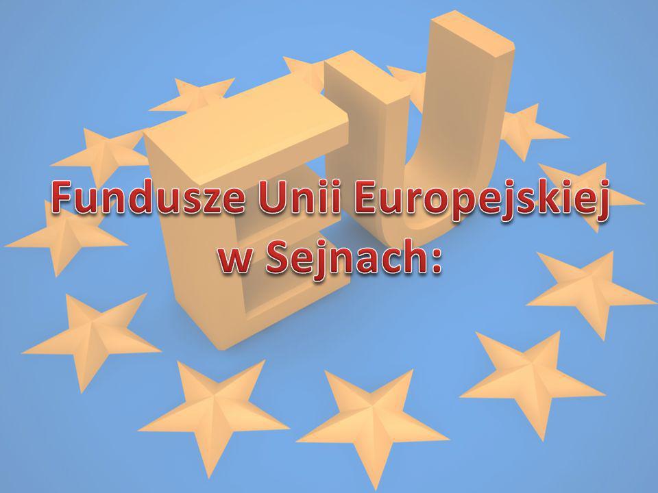 Fundusze Unii Europejskiej w Sejnach: