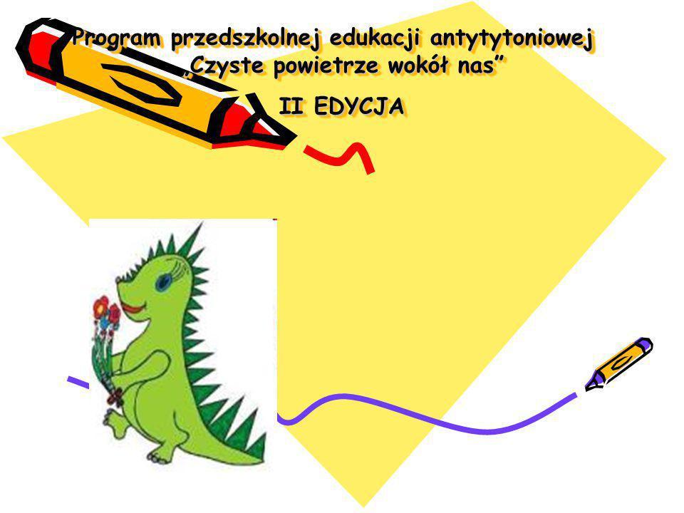 """Program przedszkolnej edukacji antytytoniowej """"Czyste powietrze wokół nas II EDYCJA"""