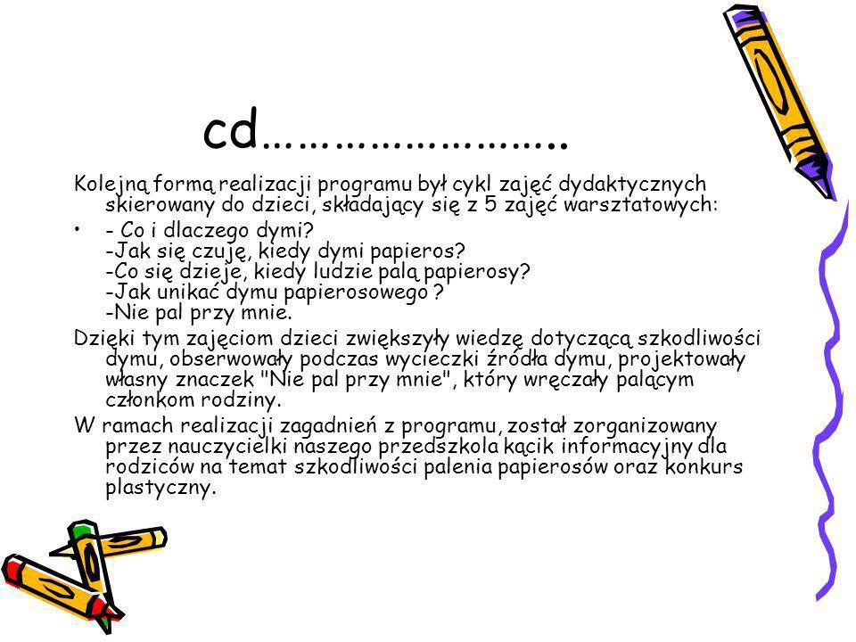cd…………………….. Kolejną formą realizacji programu był cykl zajęć dydaktycznych skierowany do dzieci, składający się z 5 zajęć warsztatowych: