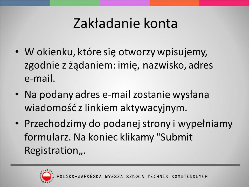 Zakładanie konta W okienku, które się otworzy wpisujemy, zgodnie z żądaniem: imię, nazwisko, adres e-mail.