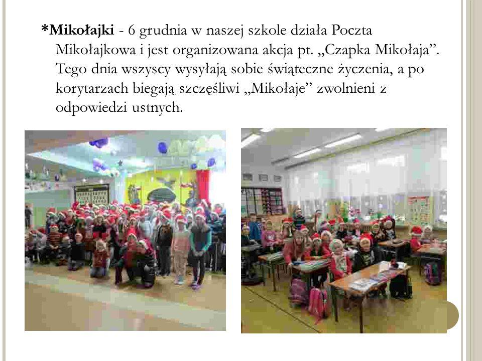 *Mikołajki - 6 grudnia w naszej szkole działa Poczta Mikołajkowa i jest organizowana akcja pt.