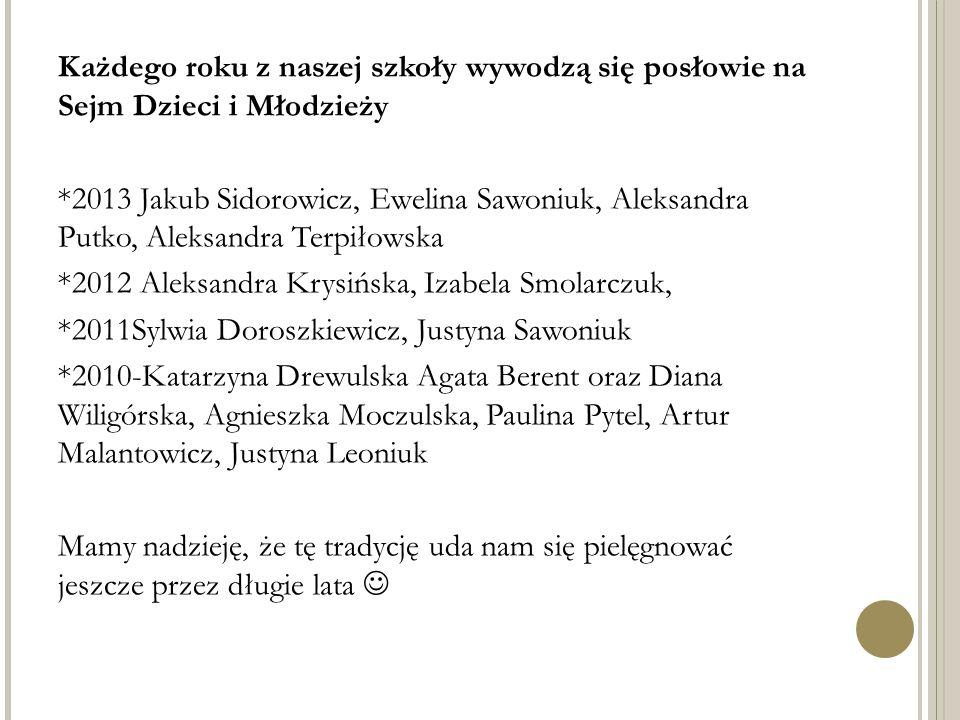 Każdego roku z naszej szkoły wywodzą się posłowie na Sejm Dzieci i Młodzieży
