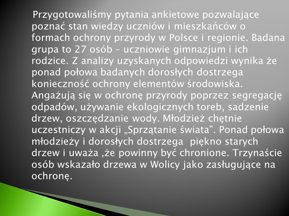 Przygotowaliśmy pytania ankietowe pozwalające poznać stan wiedzy uczniów i mieszkańców o formach ochrony przyrody w Polsce i regionie.