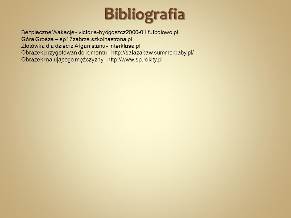 Bibliografia Bezpieczne Wakacje - victoria-bydgoszcz2000-01.futbolowo.pl. Góra Grosza – sp17zabrze.szkolnastrona.pl.