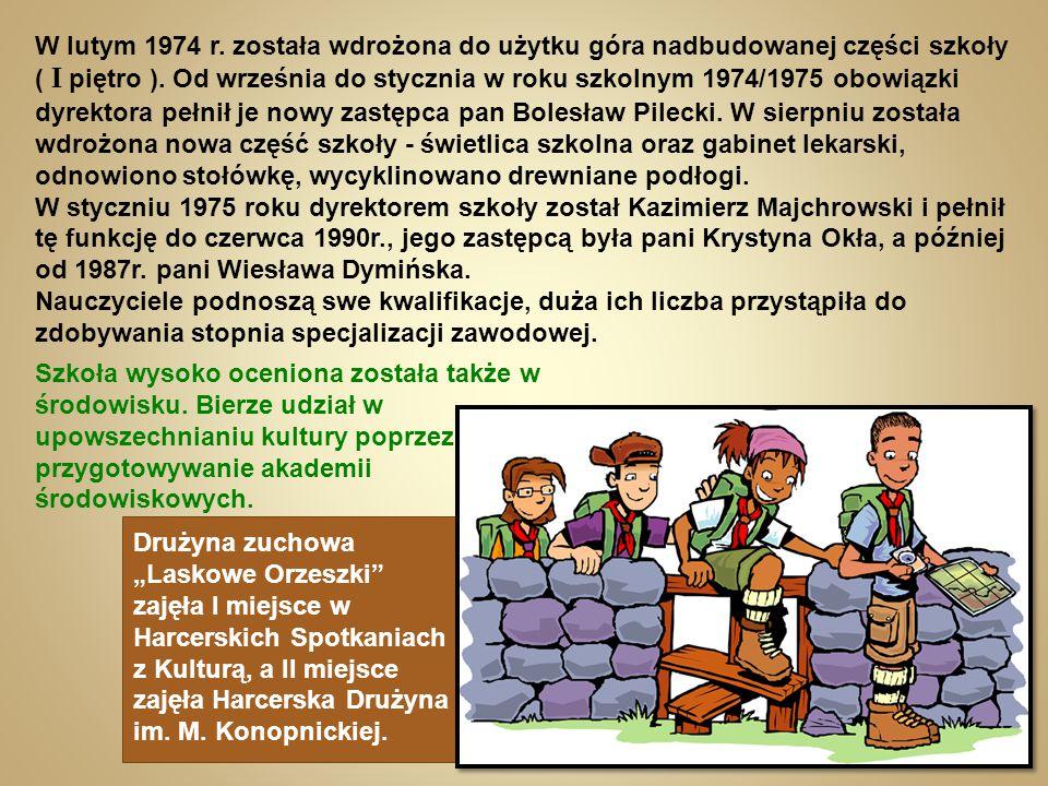 W lutym 1974 r. została wdrożona do użytku góra nadbudowanej części szkoły ( I piętro ). Od września do stycznia w roku szkolnym 1974/1975 obowiązki dyrektora pełnił je nowy zastępca pan Bolesław Pilecki. W sierpniu została wdrożona nowa część szkoły - świetlica szkolna oraz gabinet lekarski, odnowiono stołówkę, wycyklinowano drewniane podłogi.