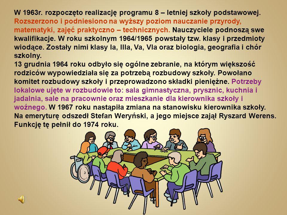 W 1963r. rozpoczęto realizację programu 8 – letniej szkoły podstawowej