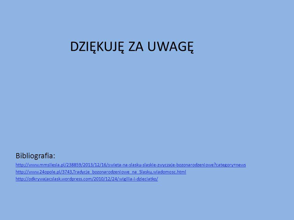 DZIĘKUJĘ ZA UWAGĘ Bibliografia: