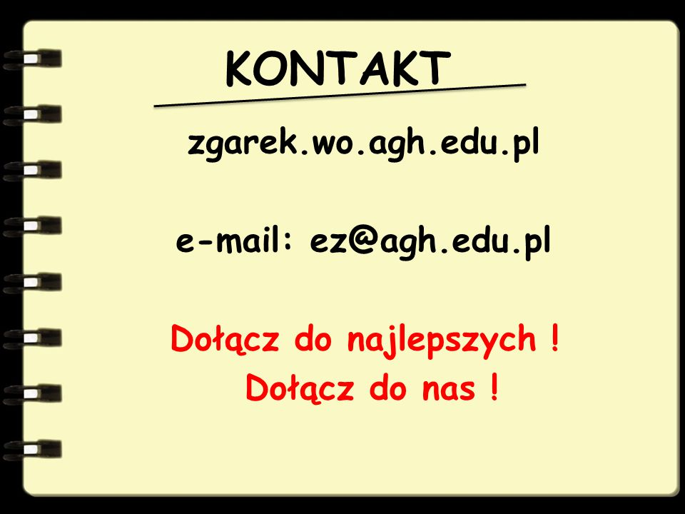 KONTAKT zgarek.wo.agh.edu.pl e-mail: ez@agh.edu.pl