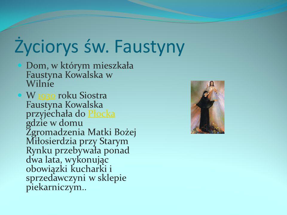 Życiorys św. Faustyny Dom, w którym mieszkała Faustyna Kowalska w Wilnie.