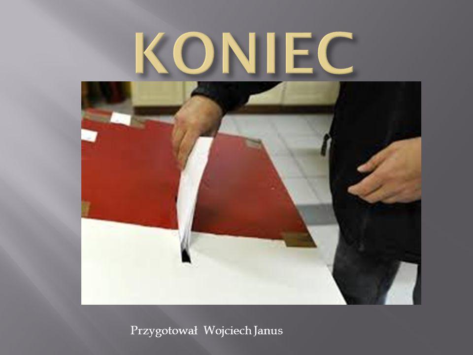 KONIEC Przygotował Wojciech Janus