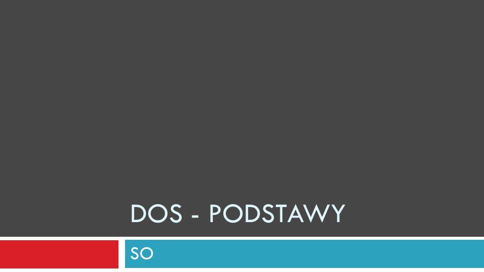 DOS - Podstawy SO